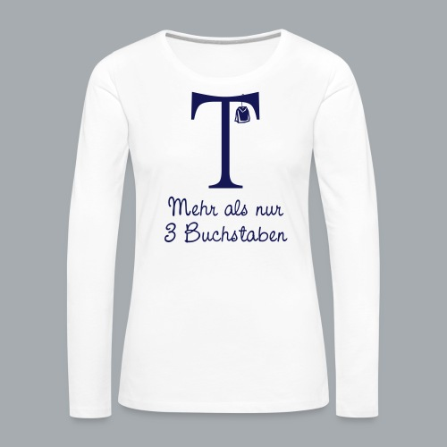 Tea-Shirt - Frauen Premium Langarmshirt