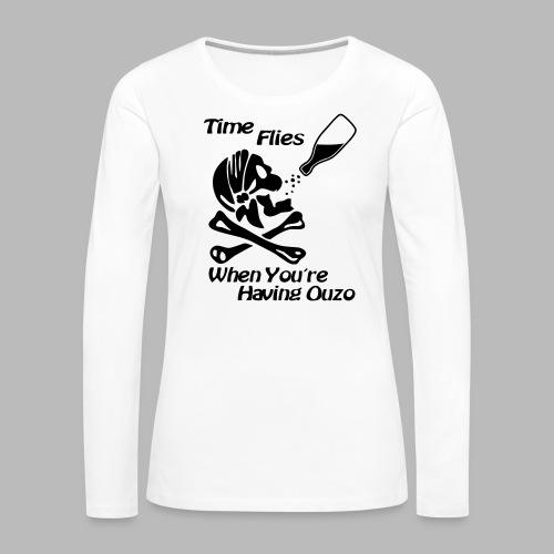 Time Flies Ouzs Shirt - Frauen Premium Langarmshirt