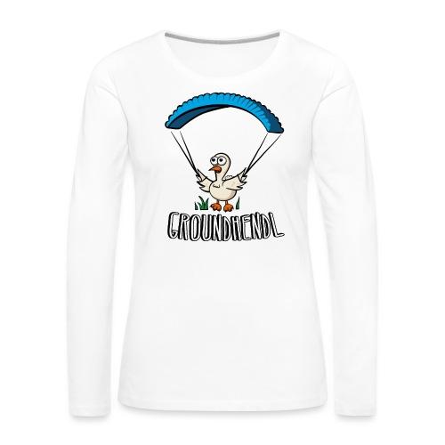 Groundhendl Groundhandling Hendl Paragliding Huhn - Frauen Premium Langarmshirt