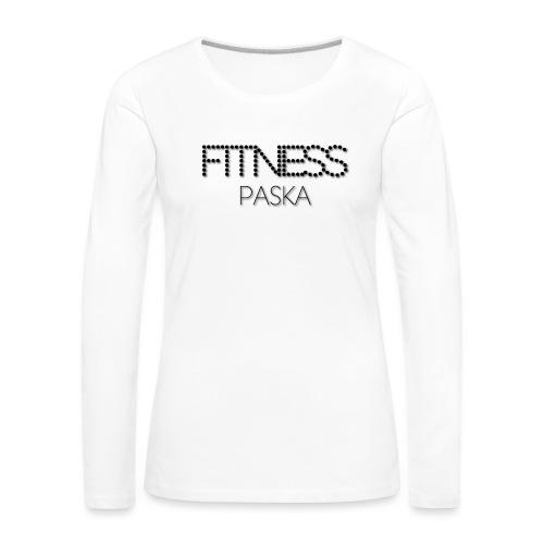 FITNESS PASKA - Naisten premium pitkähihainen t-paita