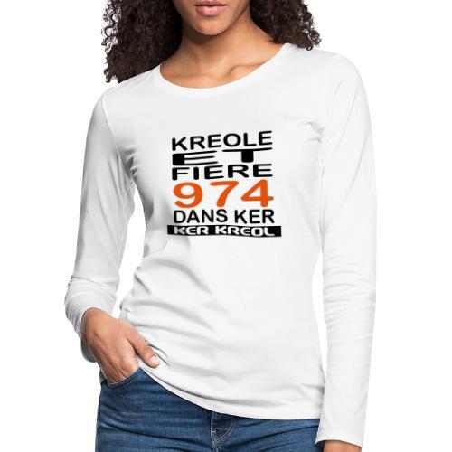974 ker kreol - Kreole et Fiere - T-shirt manches longues Premium Femme