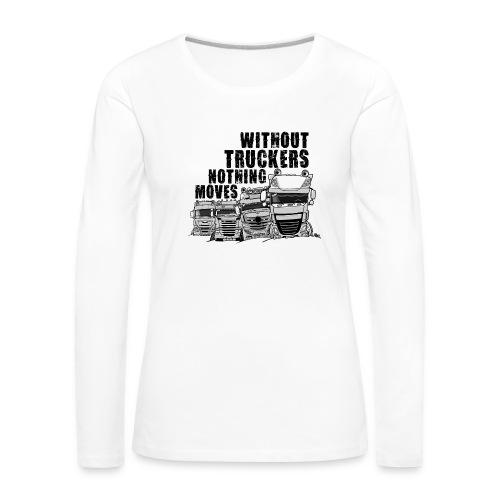 0911 without truckers nothing moves - Vrouwen Premium shirt met lange mouwen