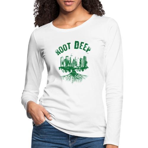 Root deep Urban grün - Frauen Premium Langarmshirt