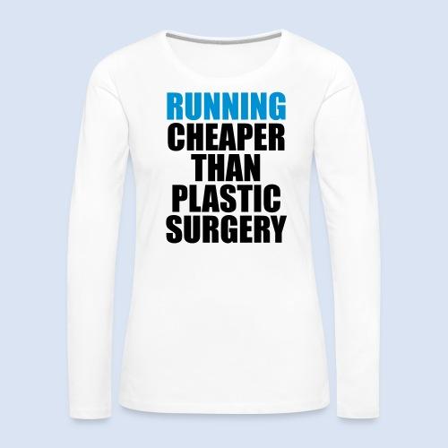 Running is cheaper than - Frauen Premium Langarmshirt