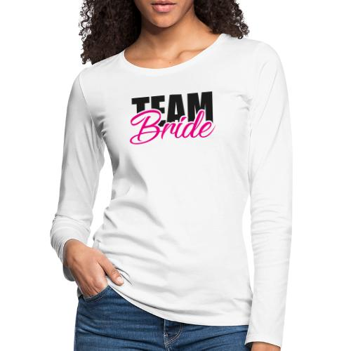 Team Braut Junggesellenabschied - Frauen Premium Langarmshirt