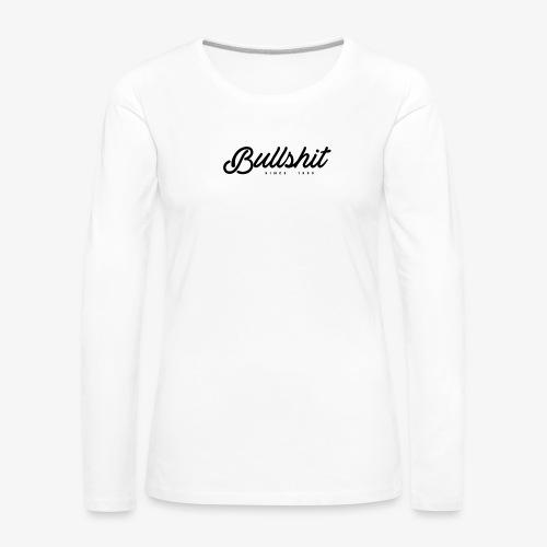 Bullshit depuis 1999 noir - T-shirt manches longues Premium Femme