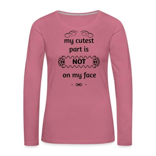 My cutest part - Naisten premium pitkähihainen t-paita