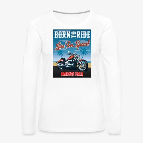 Summer 2021 - Born to ride - Maglietta Premium a manica lunga da donna