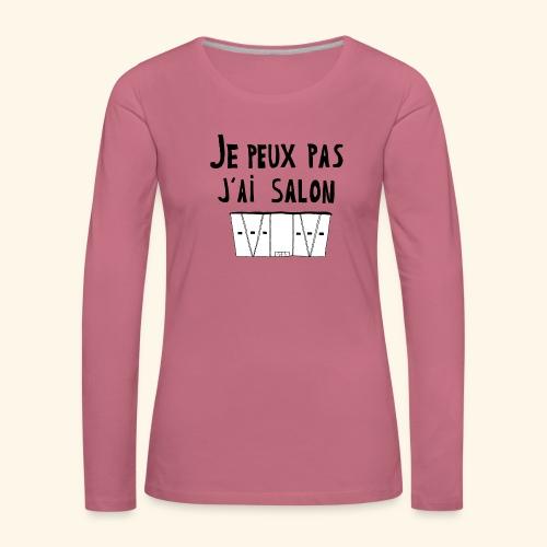 Je peux pas j'ai salon - T-shirt manches longues Premium Femme