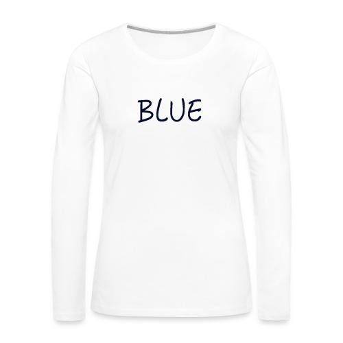 BLUE - Vrouwen Premium shirt met lange mouwen