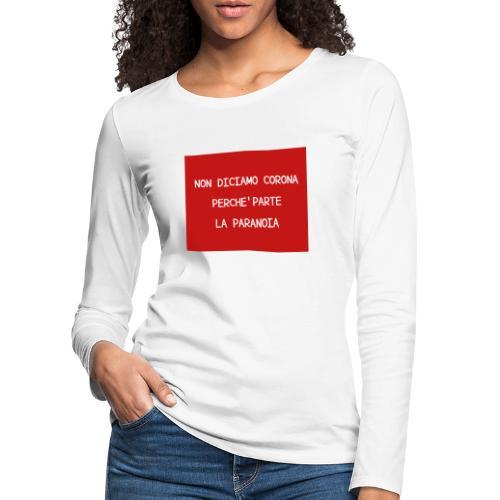 Non diciamo corona - Maglietta Premium a manica lunga da donna