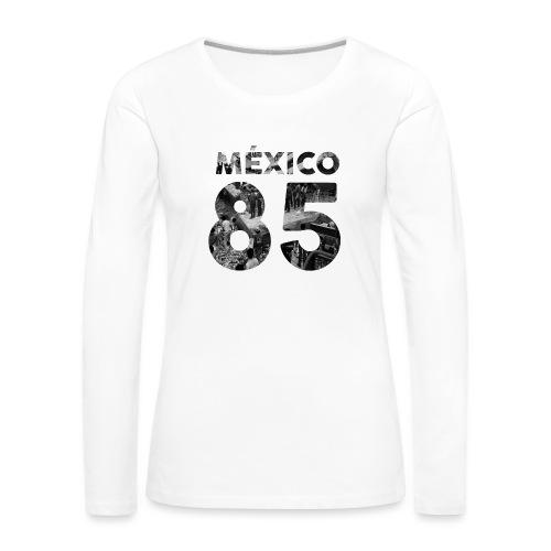 Mexico 1985 - Camiseta de manga larga premium mujer
