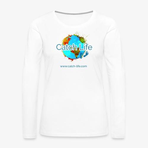 Catch Life Color - Women's Premium Longsleeve Shirt