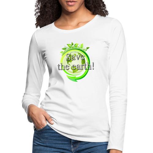 Save the Earth - Frauen Premium Langarmshirt