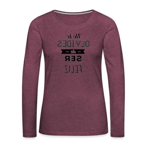 Para el Espejo:NO TE OLVIDES - Camiseta de manga larga premium mujer