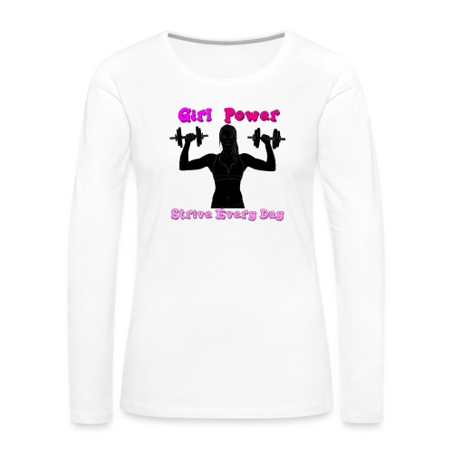 GIRL POWER strive every day - Camiseta de manga larga premium mujer
