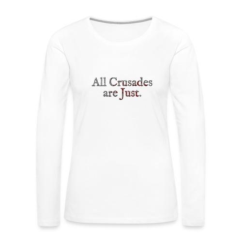 All Crusades Are Just. Alt.2 - Women's Premium Longsleeve Shirt