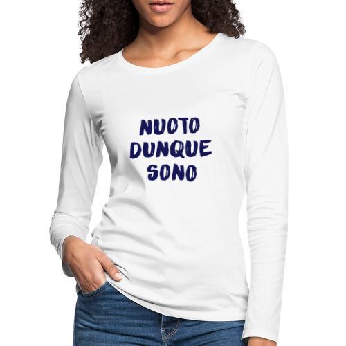 NUOTO DUNQUE SONO - Maglietta Premium a manica lunga da donna