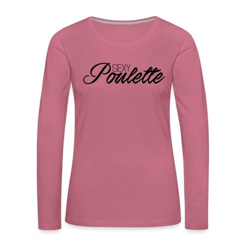 sexy poulette - T-shirt manches longues Premium Femme