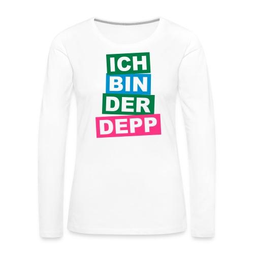 Ich bin der Depp - Balken - Frauen Premium Langarmshirt