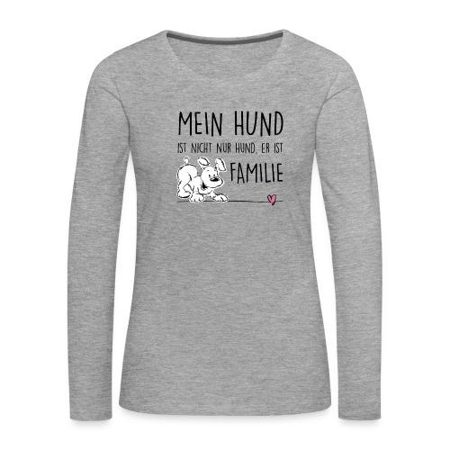 Vorschau: Mein Hund ist Familie - Frauen Premium Langarmshirt