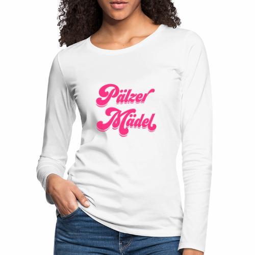 Pälzer Mädel - Frauen Premium Langarmshirt
