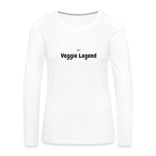 I'm a Veggie Legend - Women's Premium Longsleeve Shirt