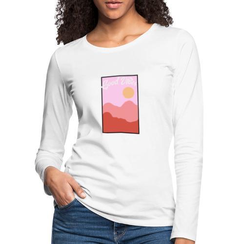Good vibes - Vrouwen Premium shirt met lange mouwen