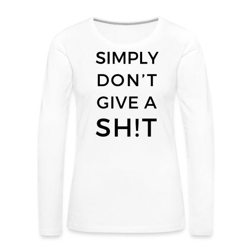 SIMPLY DON'T GIVE A SH!T - Maglietta Premium a manica lunga da donna