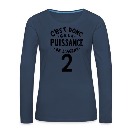 La puissance de l'agent 2 - T-shirt manches longues Premium Femme