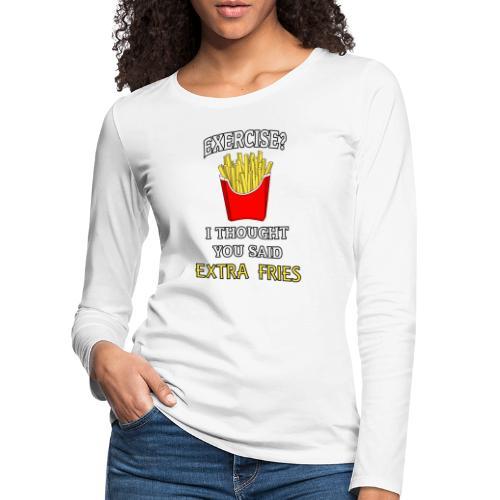Extra Fries - Frauen Premium Langarmshirt