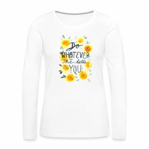 Nancy Rose Designs - Do Whatever He Tells You - Women's Premium Longsleeve Shirt