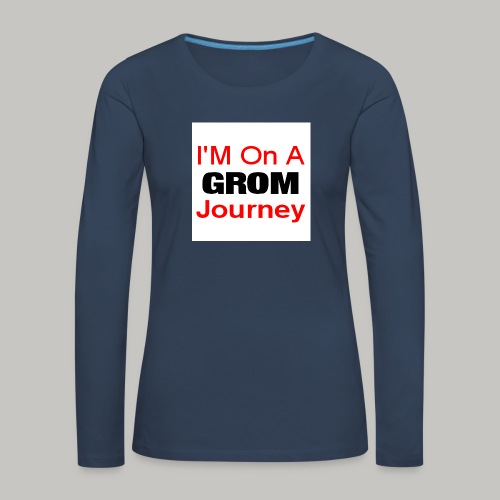 i am on a grom journey - Women's Premium Longsleeve Shirt