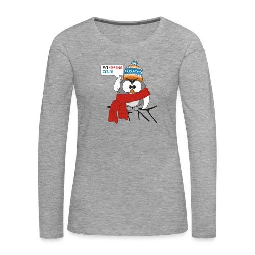 Cold bird - Naisten premium pitkähihainen t-paita