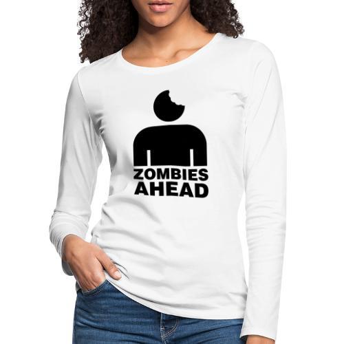 Zombies Ahead - Långärmad premium-T-shirt dam