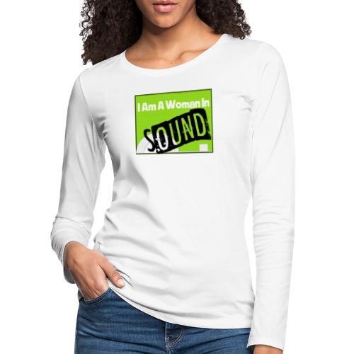 I am a woman in sound - Women's Premium Longsleeve Shirt