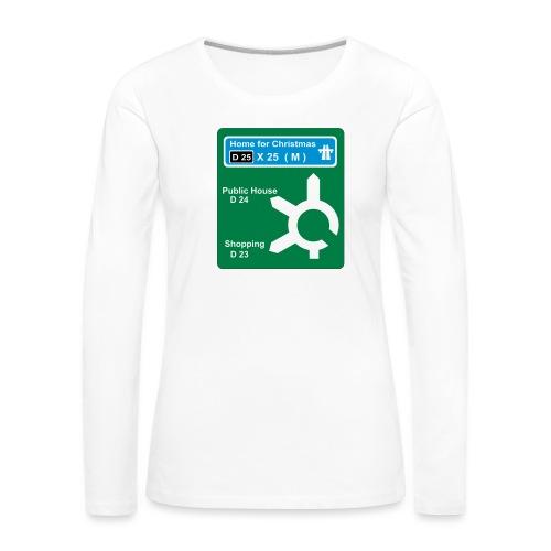 HOME_FOR_CHRISTMAS_SIGN - Women's Premium Longsleeve Shirt