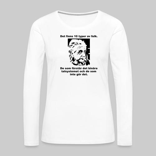 Det finns 10 Typer - Långärmad premium-T-shirt dam