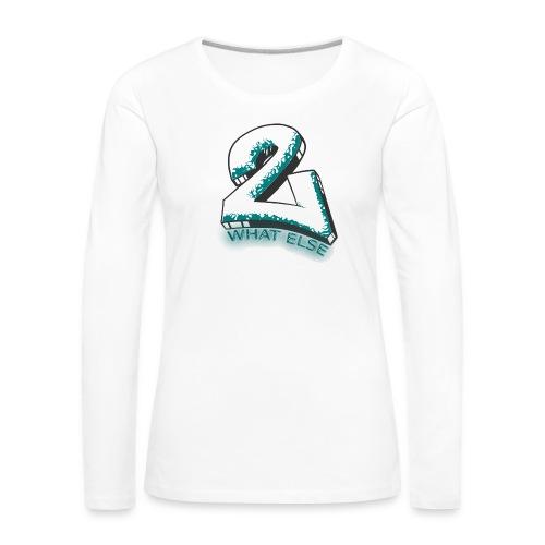 77 what else - Frauen Premium Langarmshirt