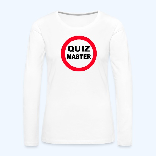 Quiz Master Stop Sign - Women's Premium Longsleeve Shirt