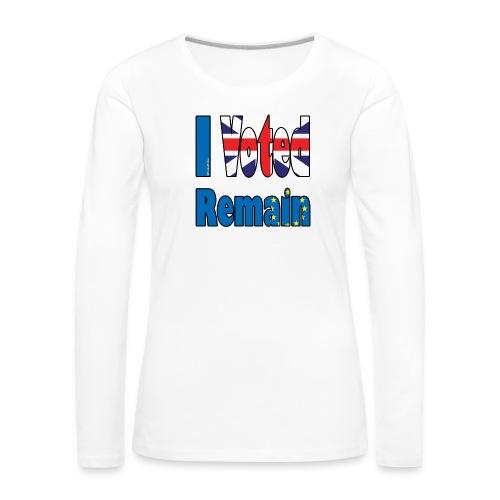 I Voted Remain referendum - Women's Premium Longsleeve Shirt