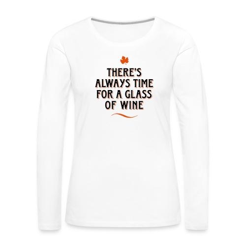 always Time for a Glass of Wine Wein Reben Trauben - Women's Premium Longsleeve Shirt