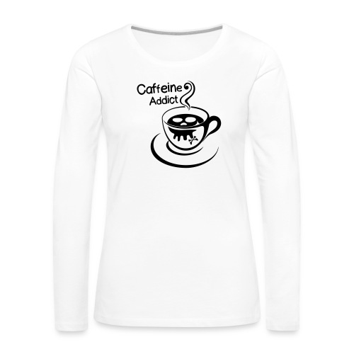 Caffeine Addict - Vrouwen Premium shirt met lange mouwen