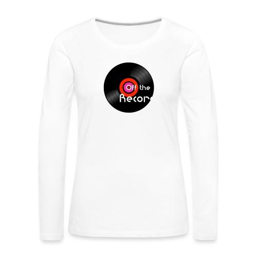Off the Record - Naisten premium pitkähihainen t-paita