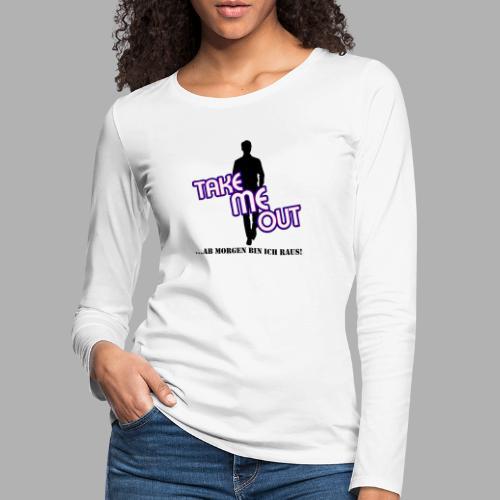 Take me out_Er_Variante 1 - Frauen Premium Langarmshirt