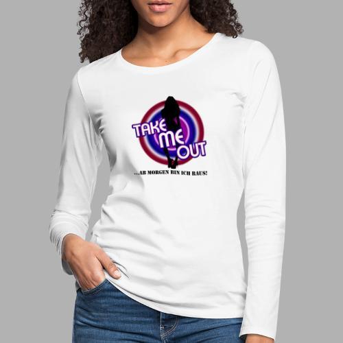 Take me out_Sie_Var. 2 - Frauen Premium Langarmshirt