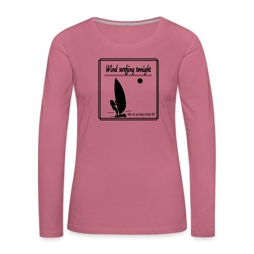 Wind surfing tonight - Naisten premium pitkähihainen t-paita