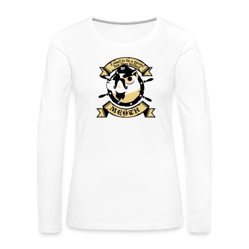 Katze Pirat Spruch - Frauen Premium Langarmshirt
