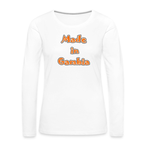 Made in Gambia - Women's Premium Longsleeve Shirt