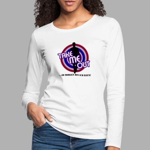 Take me out_Er_Variante 2 - Frauen Premium Langarmshirt